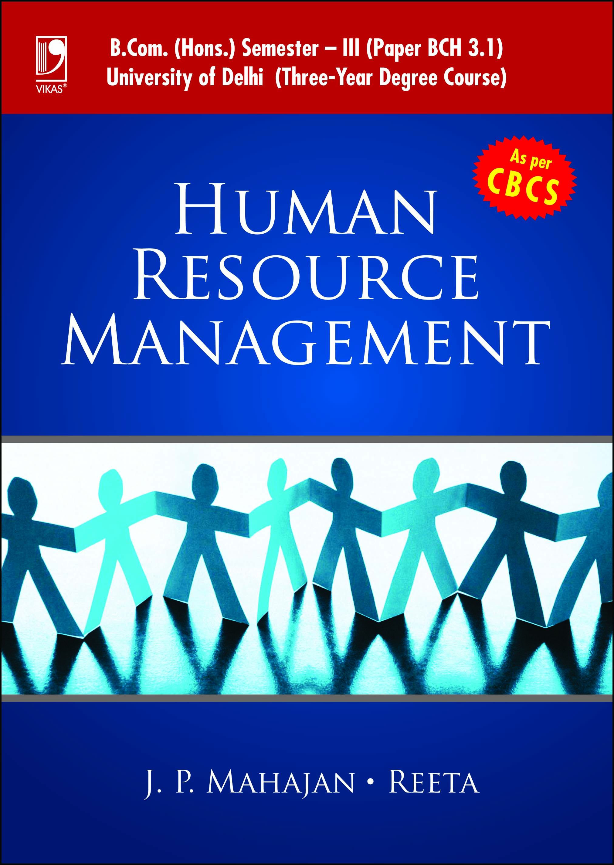 "HUMAN RESOURCE MANAGEMENT: <Span Class=""Subtitlevalue"">(FOR B.COM, SEM.-3, DELHI UNIVERSITY, AS PER CBCS) </Span>"