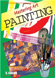 Mastering Art - Painting, 1/e  by  Anthony Hodge