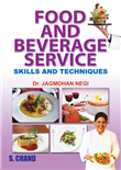 Food and Beverage Services (Skills and Techniques), 1/e  by  Jagmohan Negi