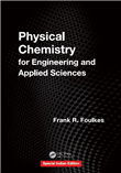 PHYSICAL CHEMISTRY FOR ENGINEERING AND APPLIED SCIENCES, 1/e  by FRANK R. FOULKES