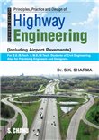 Principles, Practice and Design of Highway Engineering, 3/e  by  Er Dr S K Sharma