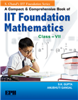 A Compact and Comprehensive Book of IIT Foundation Mathematics Book-7 by  S. K. Gupta