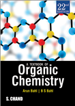 A TEXTBOOK OF ORGANIC CHEMISTRY, 22/e  by  Arun Bahl