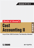 Shukla & Grewal's Cost Accounting-II (As per B.Com. CBCS Curriculum, Semester-IV of The University of Burdwan) by  M C Shukla
