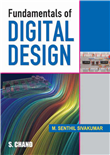 Fundamentals of Digital Design by  M.Senthil Sivakumar