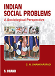 INDIAN SOCIAL PROBLEMS: A SOCIOLOGICAL PERSPECTIVE, 1/e  by  C N Shankar Rao