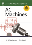 AC MACHINES: (FOR GUJARAT TECHNOLOGICAL UNIVERSITY) by  K R Siddhapura