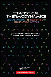 STATISTICAL THERMODYNAMICS: UNDERSTANDING THE PROPERTIES OF MACROSCOPIC SYSTEMS, 1/e