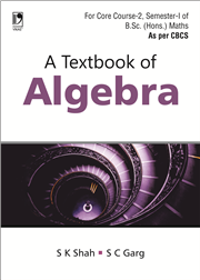A Textbook of Algebra: (For B.Sc. (Hons.) Semester-I, As per CBCS)