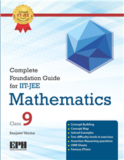 Complete Foundation Guide for IIT-JEE Mathematics Class 9