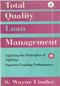 Total Quality Loan Management, 1/e  by  S W Linder