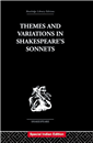 THEMES AND VARIATIONS  IN SHAKESPEARE'S SONNETS by SHAKESPEARE