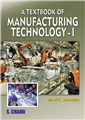 A Textbook of Manufacturing Technology- I, 1/e  by  P C SHARMA