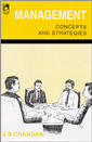 Management Concepts and Strategies, 1/e  by J S Chandan