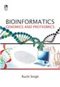 BIOINFORMATICS: GENOMICS AND PROTEOMICS by  Ruchi Singh