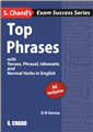 Top Phrases: with Tenses, Phrasal, Idiomatic and Normal Verbs in English by  G.N. Verma