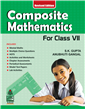 Composite Mathematics Book-7 by  S. K. Gupta