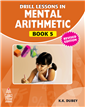 Drill Lessons In Mental Arithmetics Book-5 by  K.K. Dubey