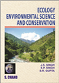Ecology Environmental Science and Conservation by  J.S. Singh