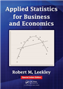 APPLIED STATISTICS FOR BUSINESS AND ECONOMICS, 1/e  by ROBERT M. LEEKLEY