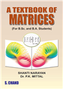 A Textbook of Matrices, 1/e  by  Shanti Narayan
