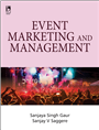 Event Marketing and Management, 1/e  by Sanjay Singh Gaur