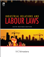 Industrial Relations and Labour Laws, 6/e  by  S C Srivastava