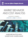 MARKET BEHAVIOUR AND COST ANALYSIS: (FOR JGI - BANGALORE), 1/e