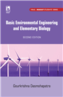 Basic Environmental Engineering and Elementary Biology (For MAKAUT), 2/e  by  Gourkrishna Dasmohapatra