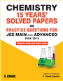 Chemistry: 15 Years' Solved Papers and Practice Questions for JEE Main and Advanced (2004-2018) by  S. Chand Experts