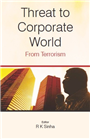THREAT TO CORPORATE WORLD FROM TERRORISM, 1/e  by R K SINHA